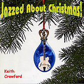 Jazzed About Christmas! by Keith Crawford