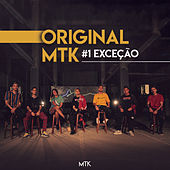 Original MTK #1 - Exceção by MTK