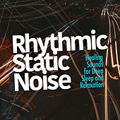 Rhythmic Static Noise de Healing Sounds for Deep Sleep and Relaxation