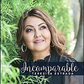 Incomparable by Teresita Estrada