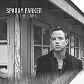 In the Dark by Sparky Parker