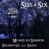 Me and My Shadow von Eduardo Gil