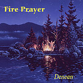 Fire Prayer by Denean