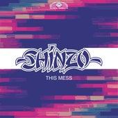 This Mess by Shinzo