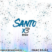 Santo X3 (Remix) de Isaac Rojas
