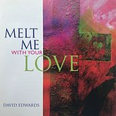 Melt Me With Your Love de David Edwards