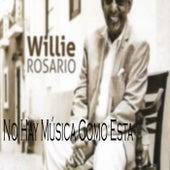 No Hay Música Como Esta de Willie Rosario