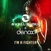 I'm a Fighter by Shell Shokk