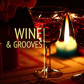 Wine & Grooves by Various Artists