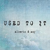 Used to It by alberto