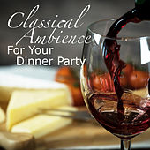 Classical Ambience For Your Dinner Party de Various Artists