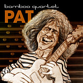 Pat de Bamboo Quartet