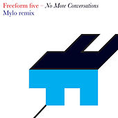 No More Conversations (Mylo Remix) di Freeform Five