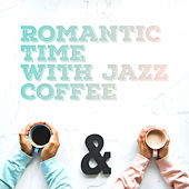 Romantic Time with Jazz Coffee: Mellow Jazz for Lovers, Pure Relaxation, Sex Music, Lounge, Romantic Jazz Music 2019 de Relaxing Instrumental Music