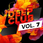 Deep Club, Vol. 7 von Various Artists