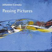 Passing Pictures by Johannes Cernota