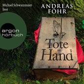 Tote Hand - Geschichten (Autorisierte Lesefassung) von Andreas Föhr