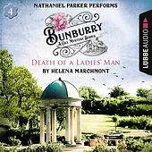 Death of a Ladies' Man - Bunburry - Countryside Mysteries: A Cosy Shorts Series, Episode 4 (Unabridged) von Helena Marchmont