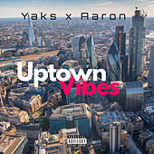 Uptown Vibes de The Yaks