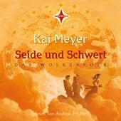 Seide und Schwert (Das Wolkenvolk Teil 1) von Kai Meyer