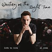 Waiting on the Right Time by Al Rowe