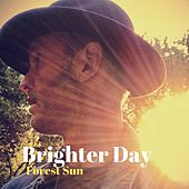 Brighter Day de Forest Sun