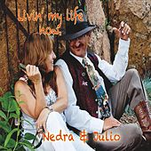 Livin' My Life Now. de Nedra