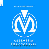 Bits And Pieces (MistaJam's Anthemic Remix) by Artemesia