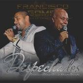 Despechados de Francisco Gómez