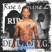 Rise and Shine 2: Death of Y.G. von YG