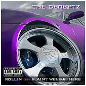 Rollin' b/w U 'Aint Welkum Here by The Deceptz