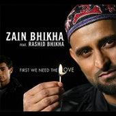 First We Need the Love - Single by Zain Bhikha