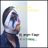El Negro Tango Jr Is Coming by doc luv jones