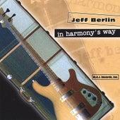 In Harmony's Way (Euro-release) by Jeff Berlin