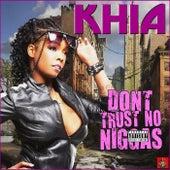 Don't Trust No Niggas de Khia