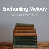 Enchanting Melody by Classical Study Music (1)