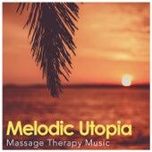 Melodic Utopia von Massage Therapy Music