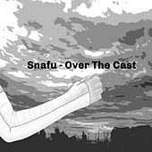 Over the Cast by Snafu