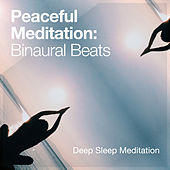 Peaceful Meditation: Binaural Beats by Deep Sleep Meditation