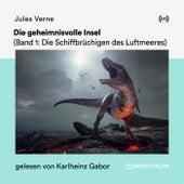 Die geheimnisvolle Insel (Band 1: Die Schiffbrüchigen des Luftmeeres) von Jules Verne
