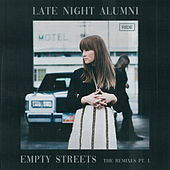 Empty Streets (The Remixes Part 1) de Late Night Alumni