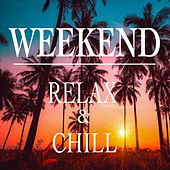 Weekend Relax & Chill de Various Artists