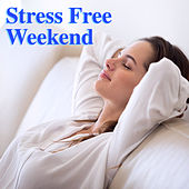 Stress Free Weekend di Various Artists