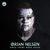 Once There Were Raves van Orjan Nilsen