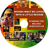 Woman Wants De Lovin with a Little Reggae de Scratchylus