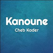 Kanoune by Cheb Kader
