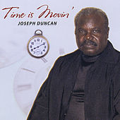 Time Is Movin' by Joseph Duncan