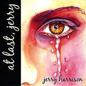 At Last Jerry by Jerry Harrison