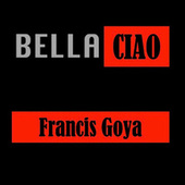 Bella Ciao (Theme of Casa del ') von Francis Goya