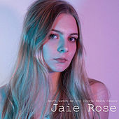 Don't Watch Me Cry by Jaie Rose